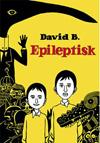 David B: Epileptisk (Placebo Press)