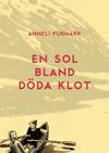 Anneli Furmark: En sol bland döda klot Kartago förlag