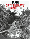 Jacques Tardi Skyttegravs- kriget (Placebo Press)