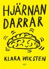 Klara Wiksten: Hjärnan darrar (Syster förlag)